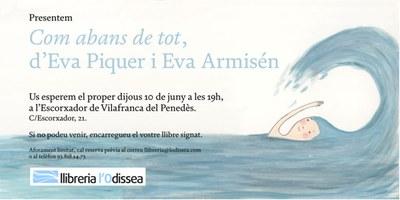 Presentació del llibre: Com abans de tot, d'Eva Piquer i Eva Armisèn