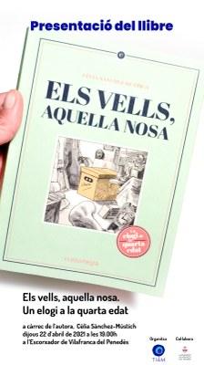 Presentació del llibre «Els vells, aquella nosa», de Cèlia Sànchez- Mústich.