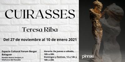 Exposició: Teresa Riba - Cuirasses