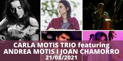Concert CARLA MOTIS TRIO featuring ANDREA MOTIS I JOAN CHAMORRO