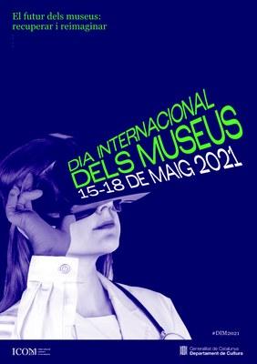 Dia Internacional dels Museus 2021. Celebrem-ho!!!