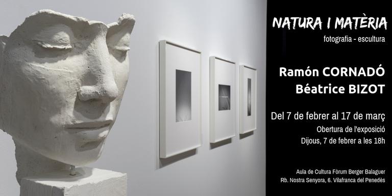 Exposició Natura i Matèria de Ramón Cornadó (fotografia) i Béatrice Bizot (escultura)