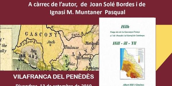Hilh viatge des de la Gascunya-França a l'Alt Penedès i Garraf de Catalunya. Hill, Ill, Yll.