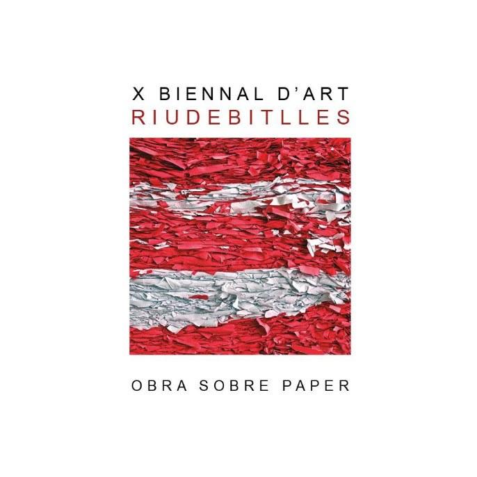 X BIENNAL D'ART RIUDEBITLLES. OBRA SOBRE PAPER