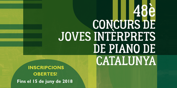 INSCRIPCIONS OBERTES PEL 48è CONCURS DE JOVES INTÈRPRETS DE PIANO DE CATALUNYA