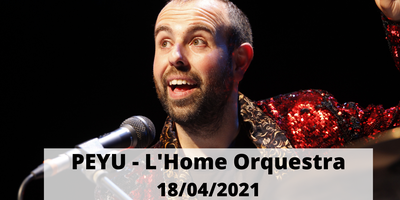 PEYU, L'home Orquestra