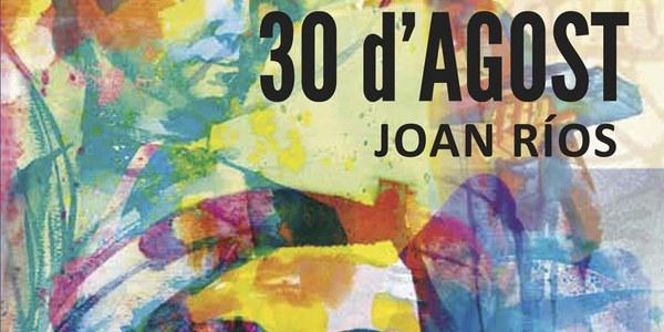 """Presentació de la novel·la """"30 d'Agost"""", de Joan Ríos i Rallé"""