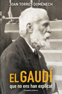 """Presentació del llibre """"El Gaudí que no ens han explicat"""" a càrrec del seu autor, Joan Torres Domènech"""