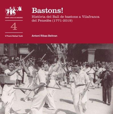 """Presentació del llibre """"Bastons! Història del Ball de bastons a Vilafranca del Penedès (1771-2019)"""""""