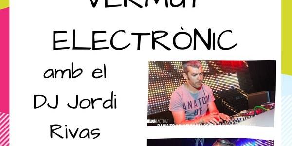 VERMUT ELECTRÒNIC AMB EL DJ JORDI RIVAS