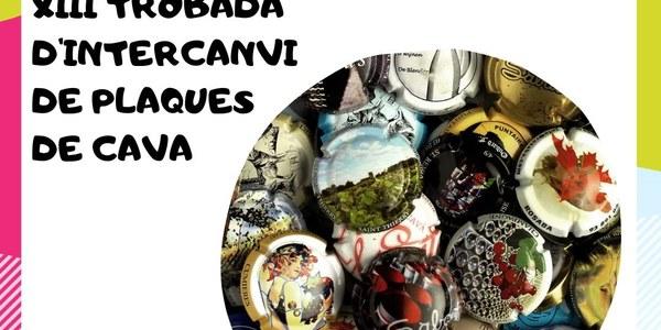 XIII TROBADA D'INTERCANVI DE PLAQUES DE CAVA